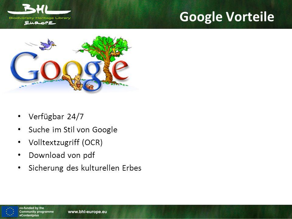 Google Vorteile Verfügbar 24/7 Suche im Stil von Google Volltextzugriff (OCR) Download von pdf Sicherung des kulturellen Erbes
