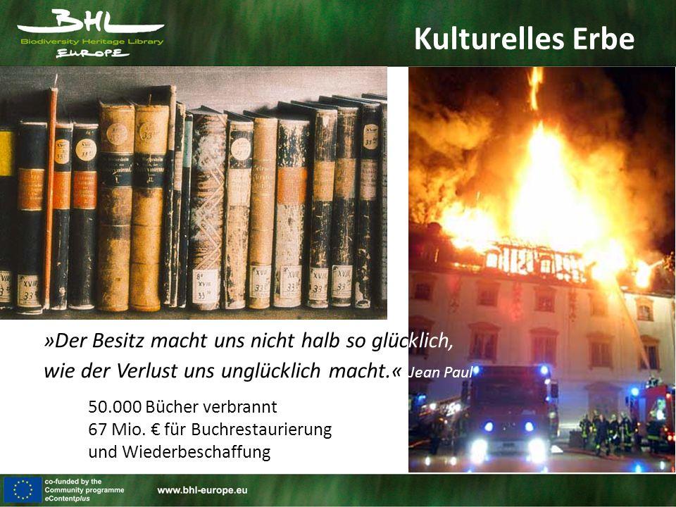 »Der Besitz macht uns nicht halb so glücklich, wie der Verlust uns unglücklich macht.« Jean Paul 50.000 Bücher verbrannt 67 Mio. € für Buchrestaurieru