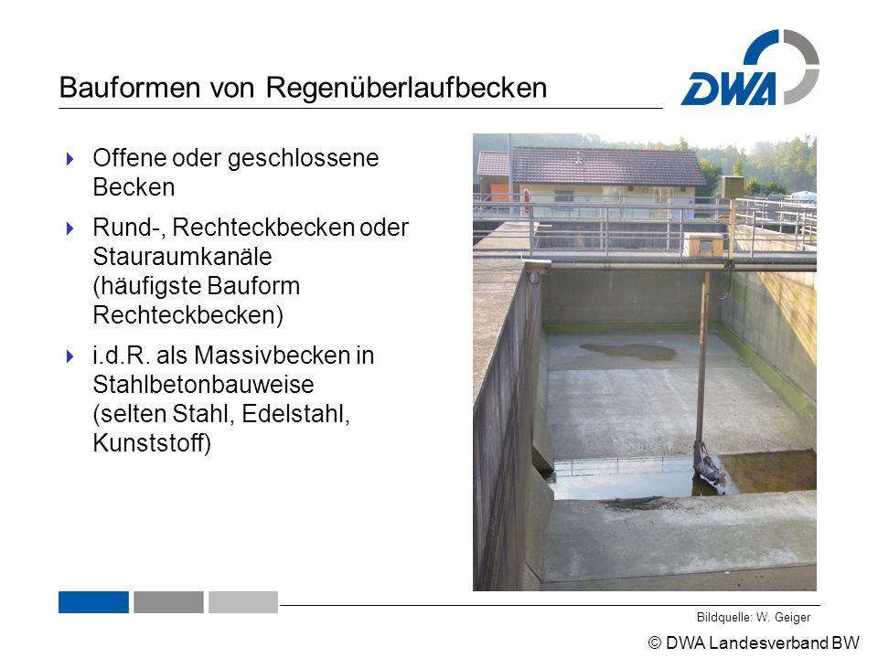 © DWA Landesverband BW Bauformen von Regenüberlaufbecken  Offene oder geschlossene Becken  Rund-, Rechteckbecken oder Stauraumkanäle (häufigste Bauform Rechteckbecken)  i.d.R.