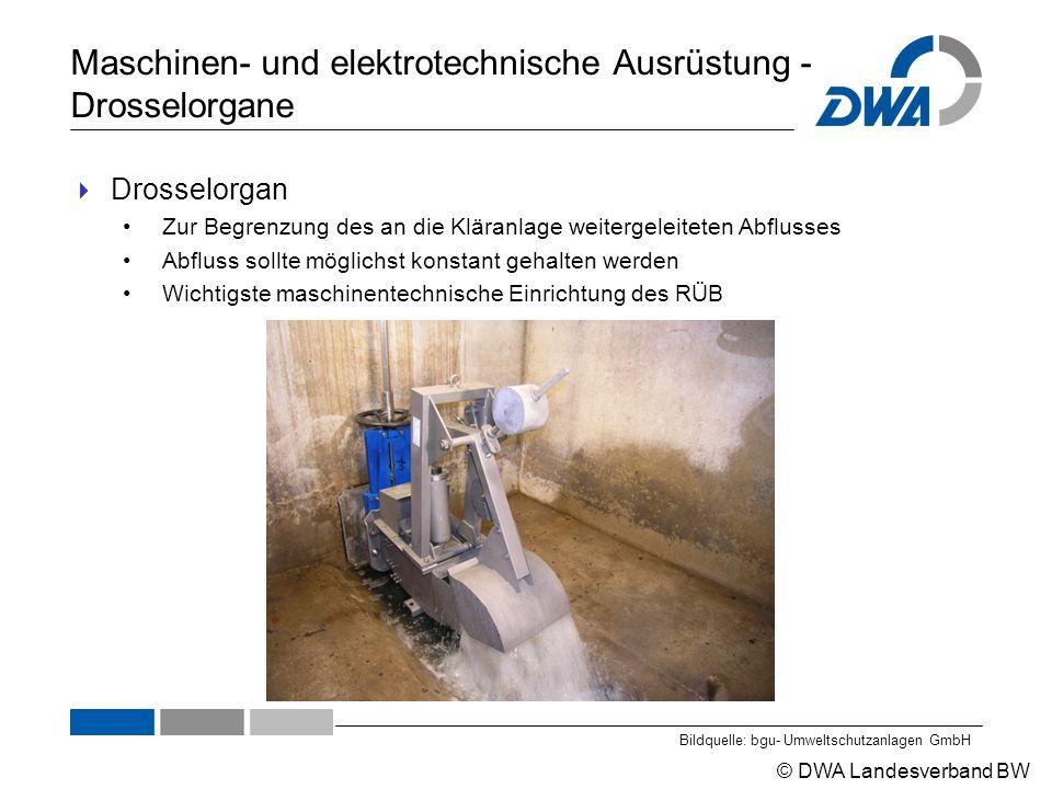 © DWA Landesverband BW Maschinen- und elektrotechnische Ausrüstung - Drosselorgane  Drosselorgan Zur Begrenzung des an die Kläranlage weitergeleitete
