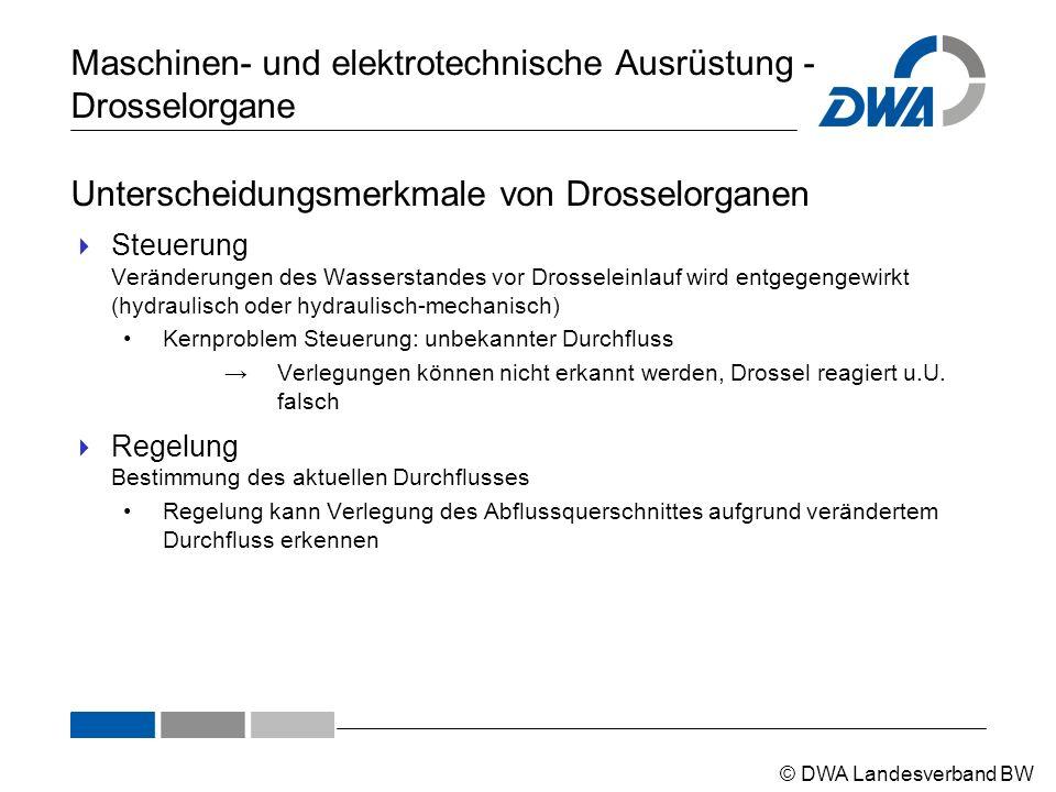 © DWA Landesverband BW Maschinen- und elektrotechnische Ausrüstung - Drosselorgane Unterscheidungsmerkmale von Drosselorganen  Steuerung Veränderunge