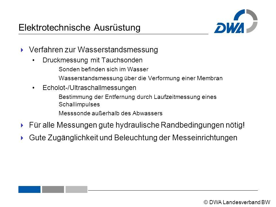 © DWA Landesverband BW Elektrotechnische Ausrüstung  Verfahren zur Wasserstandsmessung Druckmessung mit Tauchsonden Sonden befinden sich im Wasser Wa