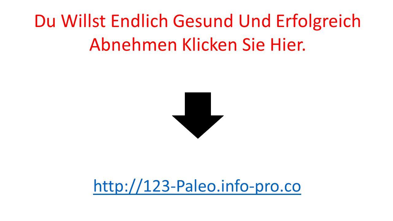 Du Willst Endlich Gesund Und Erfolgreich Abnehmen Klicken Sie Hier. http://123-Paleo.info-pro.co