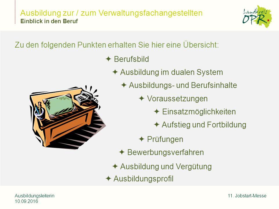 Landkreis Ostprignitz-Ruppi n Zu den folgenden Punkten erhalten Sie hier eine Übersicht: Ausbildung zur / zum Verwaltungsfachangestellten Einblick in den Beruf Ausbildungsleiterin 10.09.2016 11.