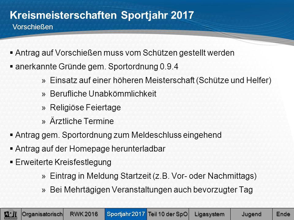 Kreismeisterschaften Sportjahr 2017  Antrag auf Vorschießen muss vom Schützen gestellt werden  anerkannte Gründe gem.