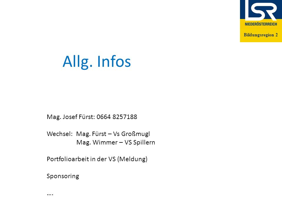 Mag. Josef Fürst: 0664 8257188 Wechsel: Mag. Fürst – Vs Großmugl Mag.