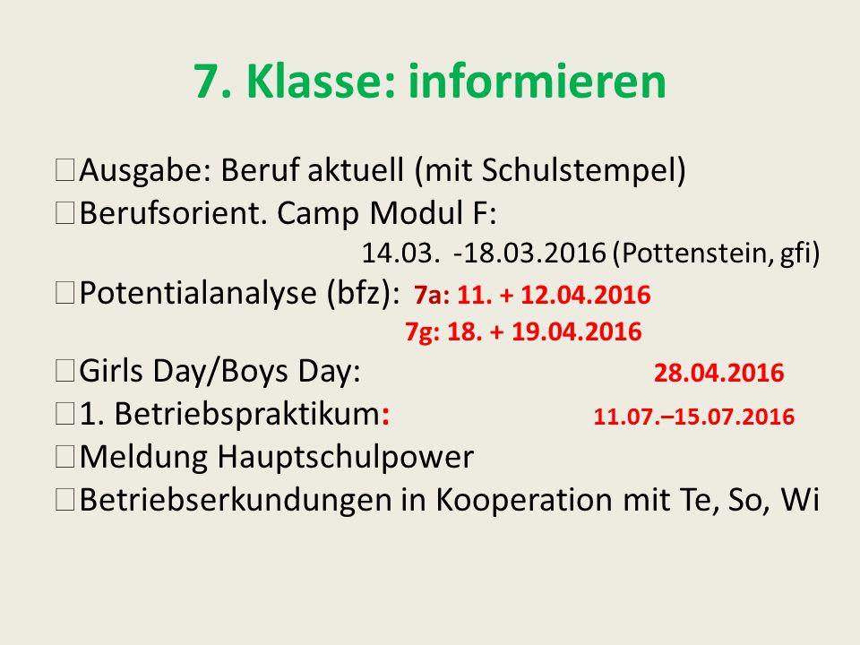 7. Klasse: informieren  Ausgabe: Beruf aktuell (mit Schulstempel)  Berufsorient.