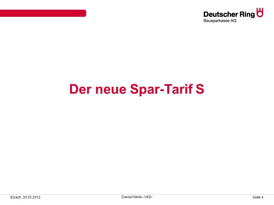 Der neue Spar-Tarif S Elzach, 30.03.2012 Seite 4 Daniel Hänle –VKD-