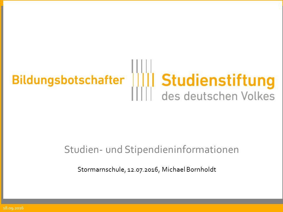 18.09.2016 Studien- und Stipendieninformationen Stormarnschule, 12.07.2016, Michael Bornholdt