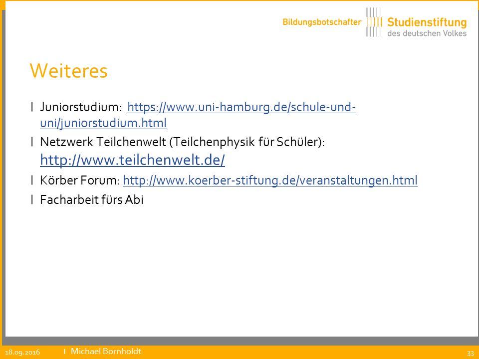 Weiteres ı Juniorstudium: https://www.uni-hamburg.de/schule-und- uni/juniorstudium.htmlhttps://www.uni-hamburg.de/schule-und- uni/juniorstudium.html ı