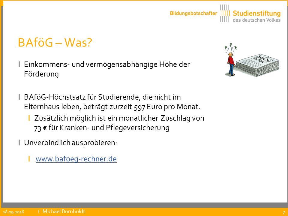 Studienstiftung des Deutschen Volkes ı Möglichkeiten ı Zugangswege ı Schulvorschlag ı Selbstbewerbung 18.09.2016 ıMichael Bornholdt 18