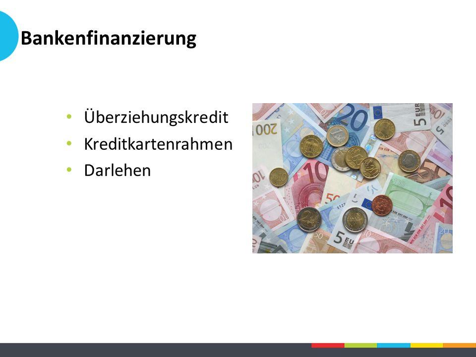 Bankenfinanzierung Überziehungskredit Kreditkartenrahmen Darlehen