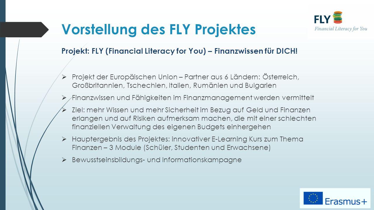 Vorstellung des FLY Projektes Projekt: FLY (Financial Literacy for You) – Finanzwissen für DICH.