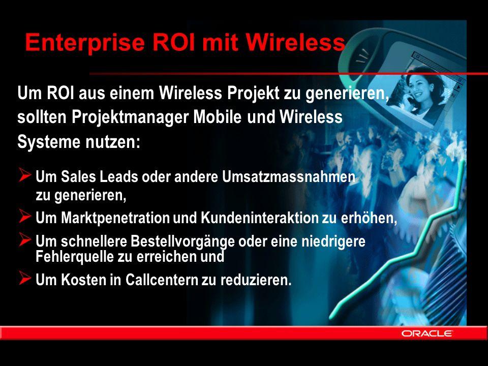 Um ROI aus einem Wireless Projekt zu generieren, sollten Projektmanager Mobile und Wireless Systeme nutzen:  Um Sales Leads oder andere Umsatzmassnah