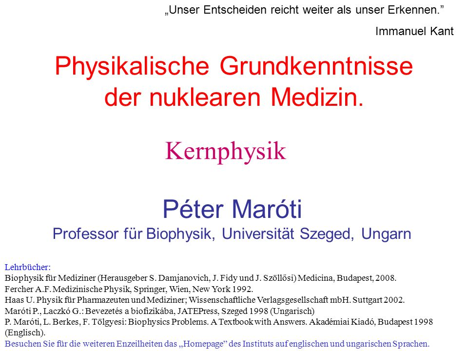 Physikalische Grundkenntnisse der nuklearen Medizin.