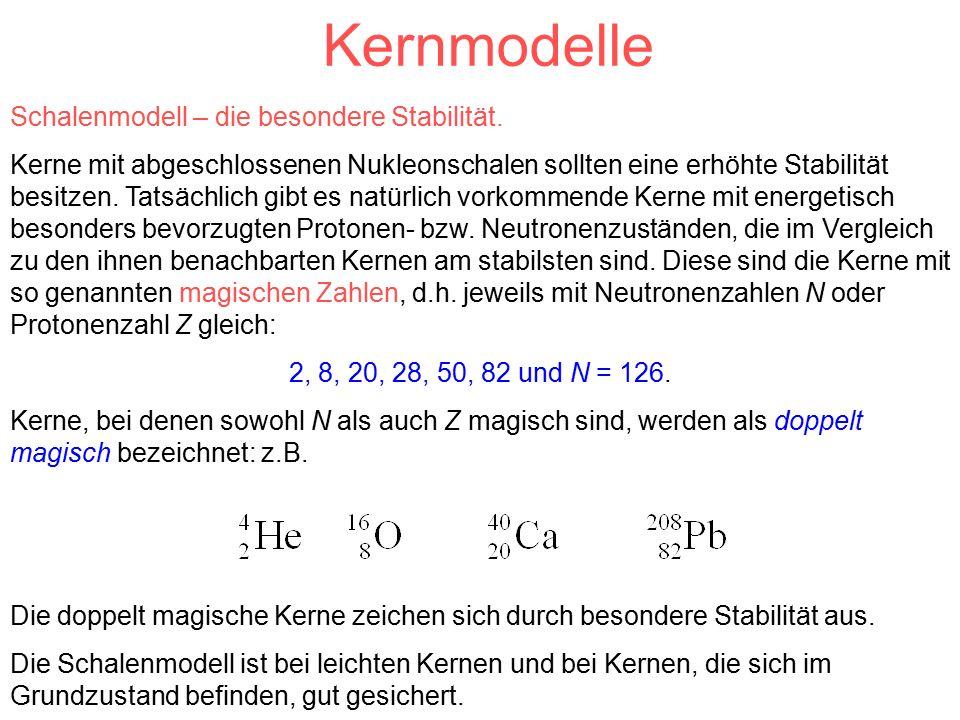 Kernmodelle Schalenmodell – die besondere Stabilität.