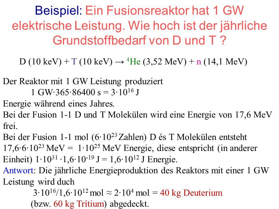 Beispiel: Ein Fusionsreaktor hat 1 GW elektrische Leistung.