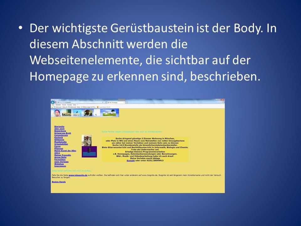 Der wichtigste Gerüstbaustein ist der Body.