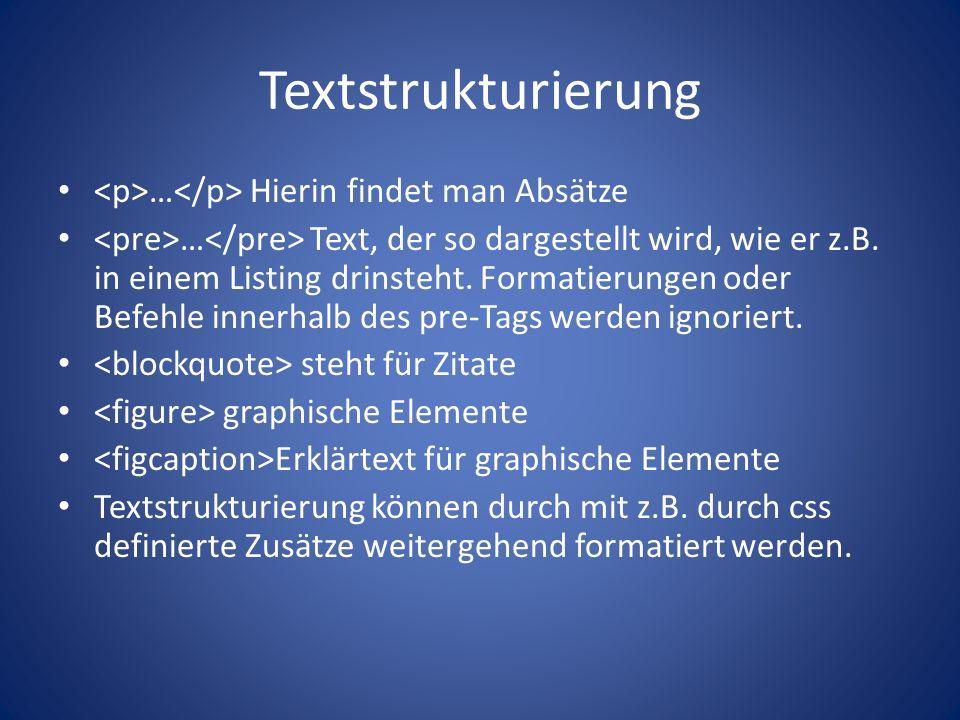 Textstrukturierung … Hierin findet man Absätze … Text, der so dargestellt wird, wie er z.B.