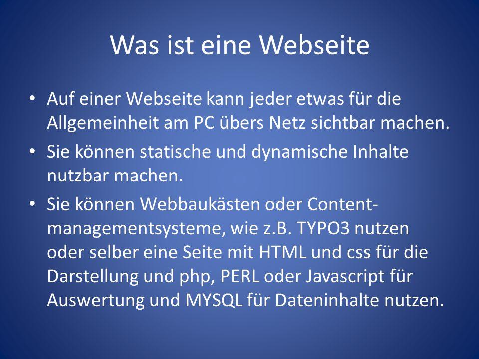 Was ist eine Webseite Auf einer Webseite kann jeder etwas für die Allgemeinheit am PC übers Netz sichtbar machen.