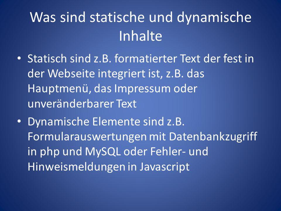 Was sind statische und dynamische Inhalte Statisch sind z.B.