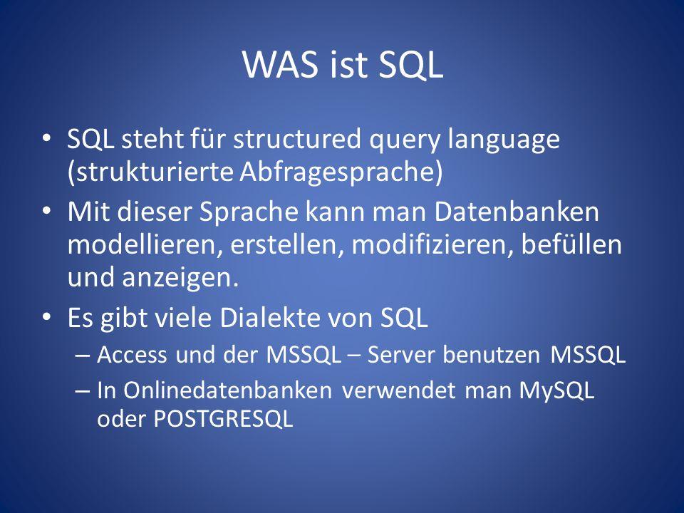 WAS ist SQL SQL steht für structured query language (strukturierte Abfragesprache) Mit dieser Sprache kann man Datenbanken modellieren, erstellen, modifizieren, befüllen und anzeigen.