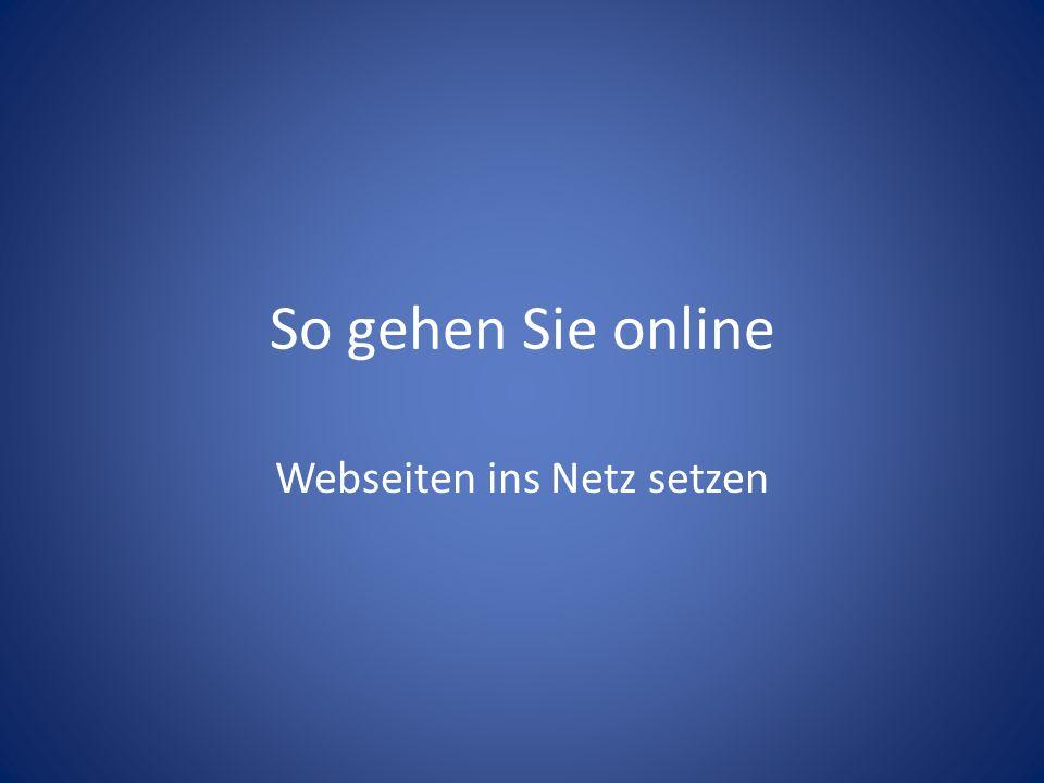 So gehen Sie online Webseiten ins Netz setzen