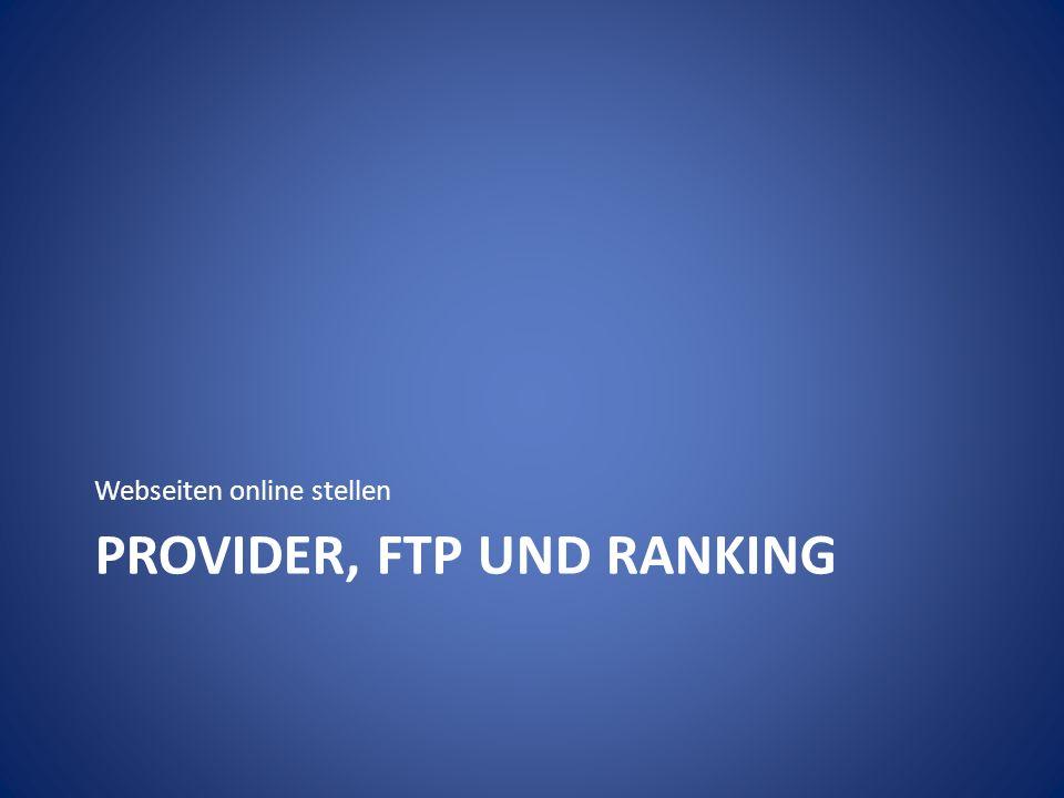 PROVIDER, FTP UND RANKING Webseiten online stellen
