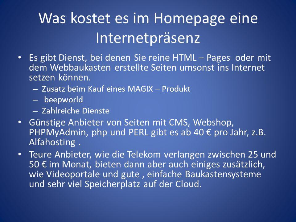 Was kostet es im Homepage eine Internetpräsenz Es gibt Dienst, bei denen Sie reine HTML – Pages oder mit dem Webbaukasten erstellte Seiten umsonst ins Internet setzen können.