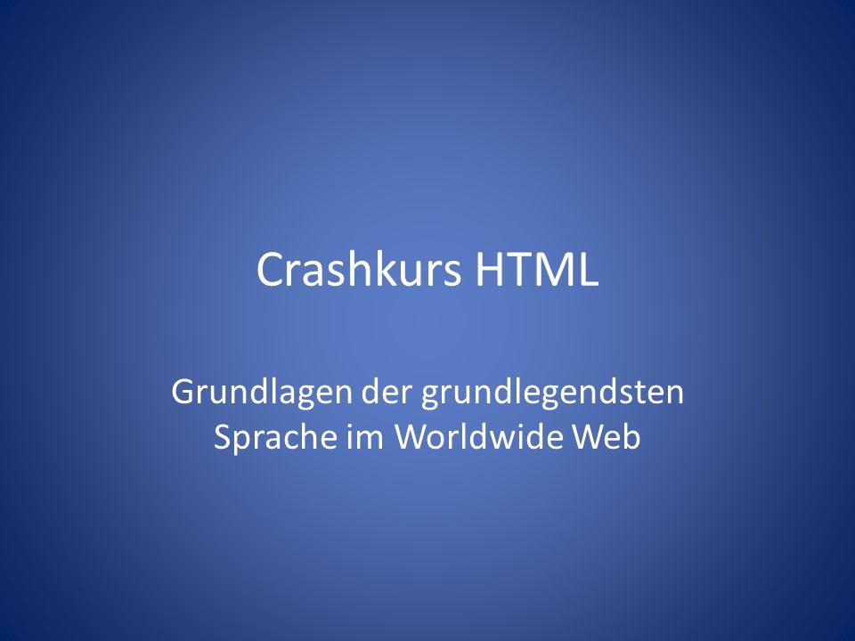 Crashkurs HTML Grundlagen der grundlegendsten Sprache im Worldwide Web