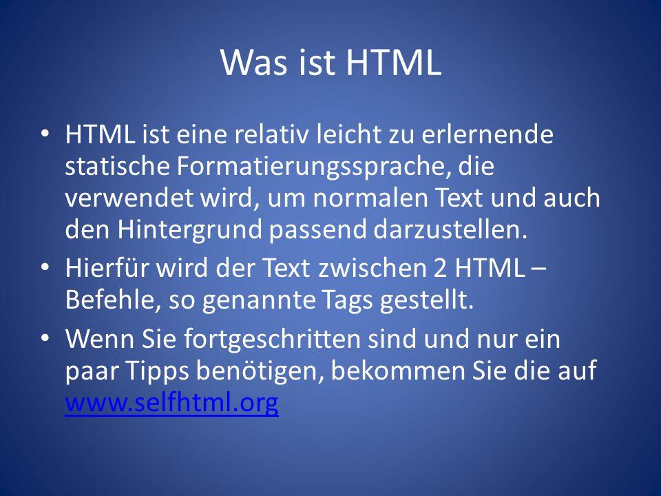 """Das Grundgerüst HTML – """"Befehle werden in spitzen Klammern geschrieben und nach ihrer Anwendung in spitzen Klammern mit einem """"/ – Zeichen vor dem Befehl geschlossen."""
