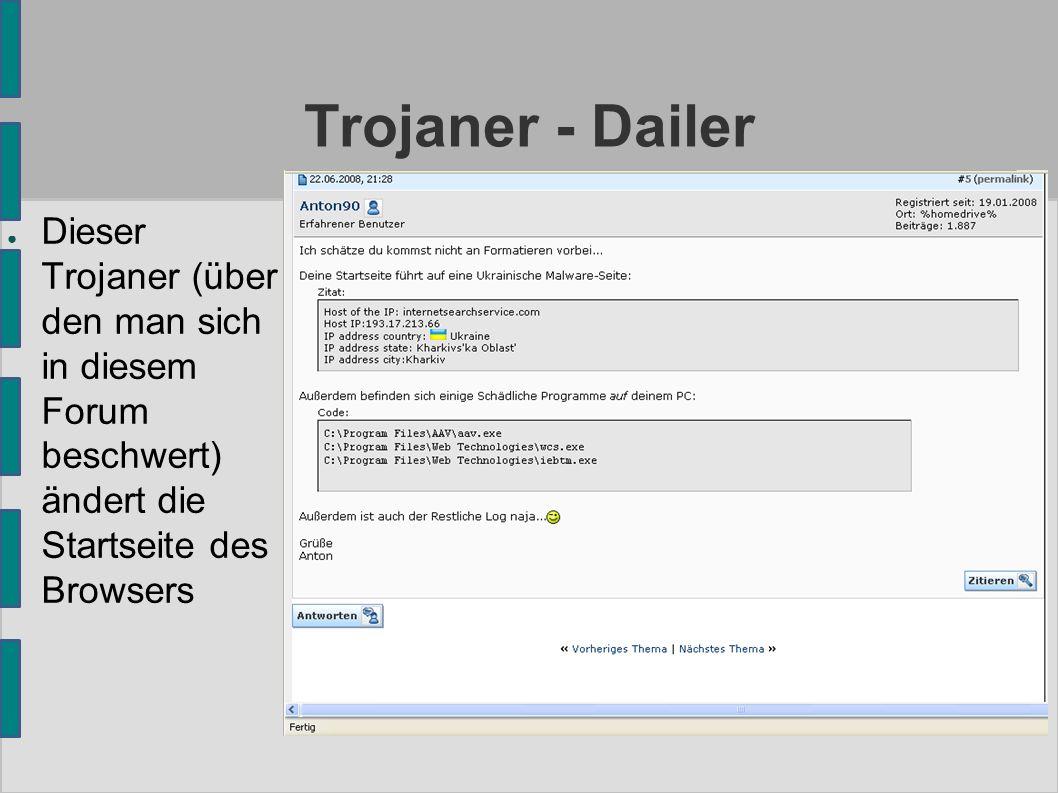 Trojaner - Dailer ● Dieser Trojaner (über den man sich in diesem Forum beschwert) ändert die Startseite des Browsers