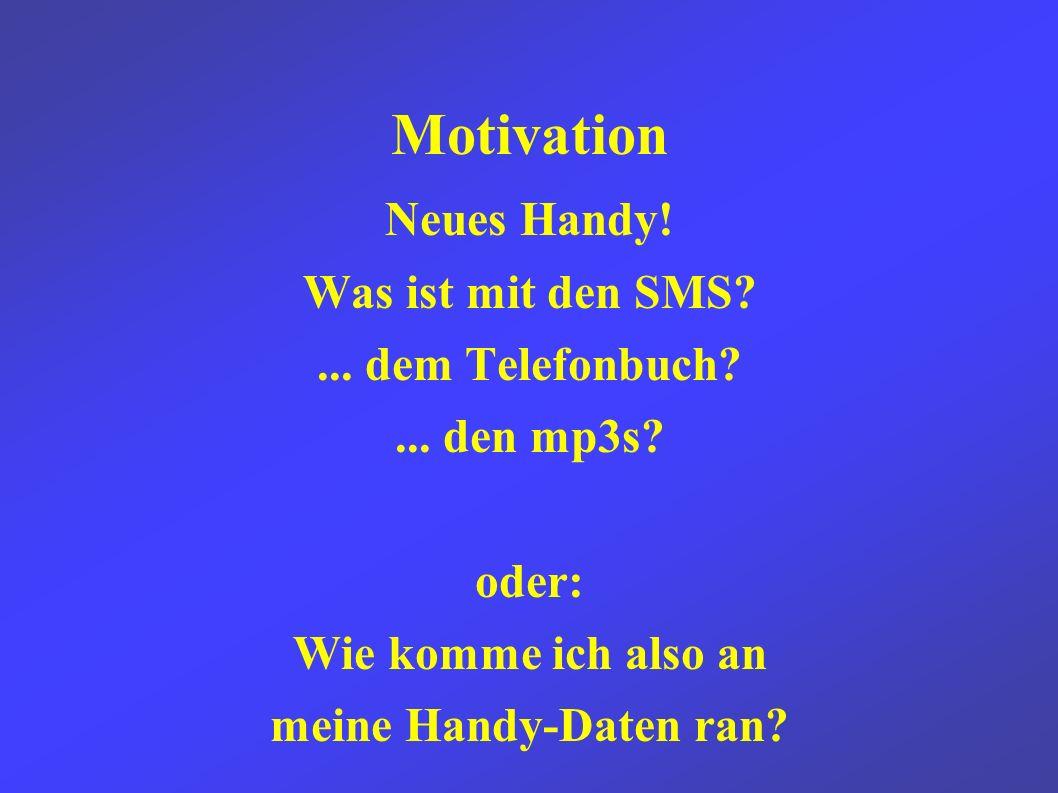 Motivation Neues Handy. Was ist mit den SMS ... dem Telefonbuch ...