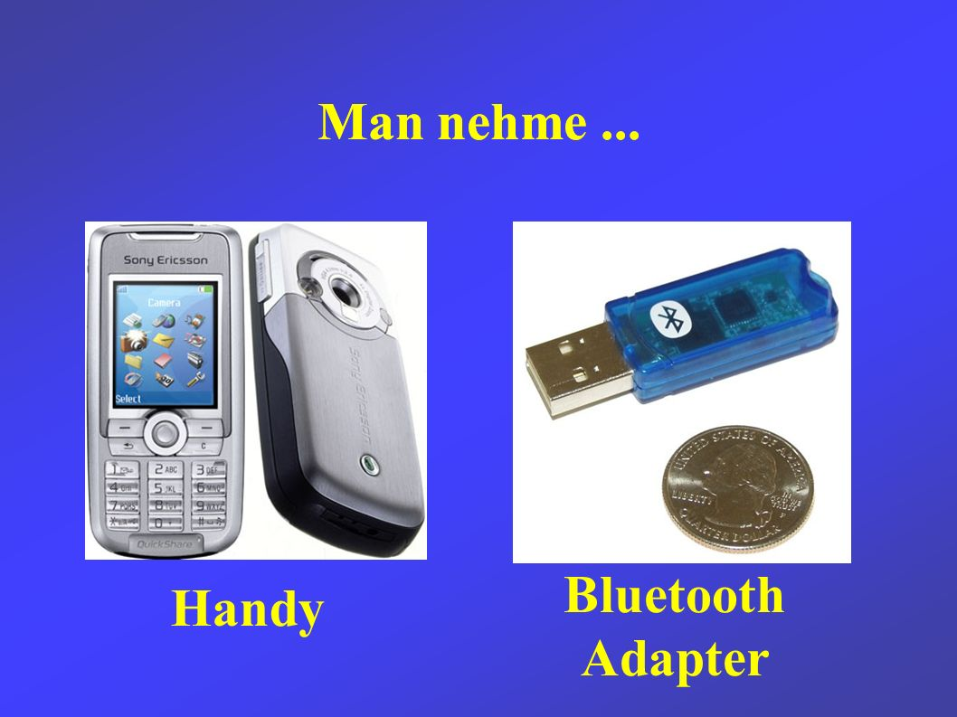 Man nehme... Handy Bluetooth Adapter