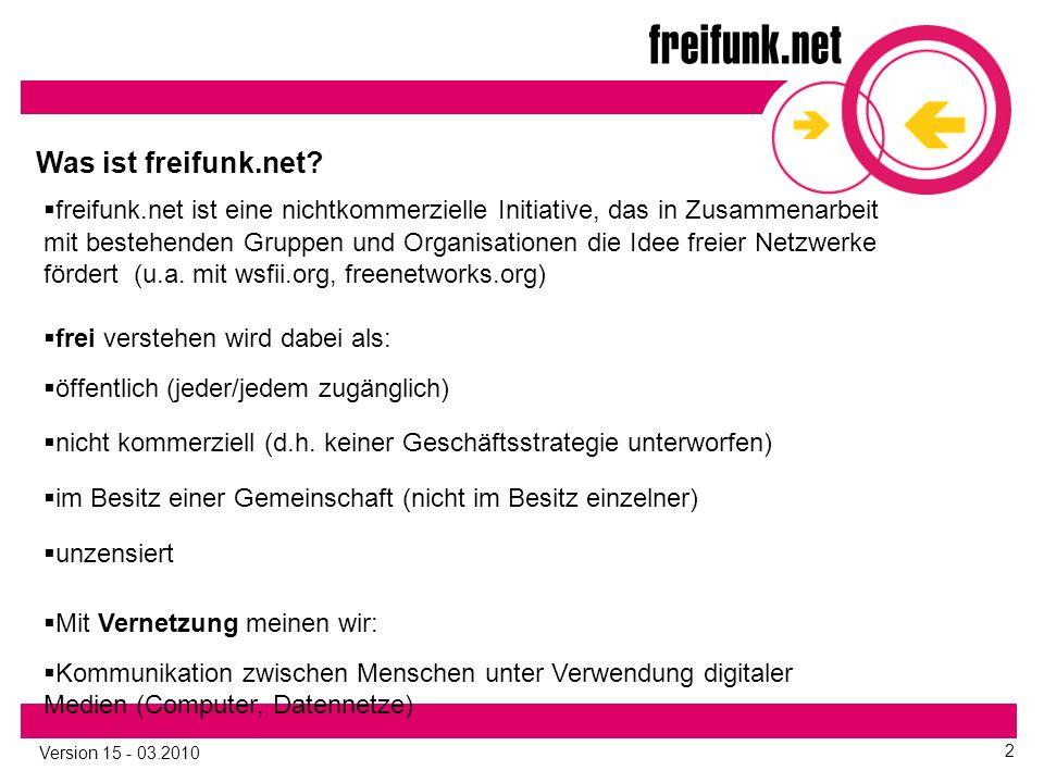 Version 15 - 03.2010 2 Was ist freifunk.net.