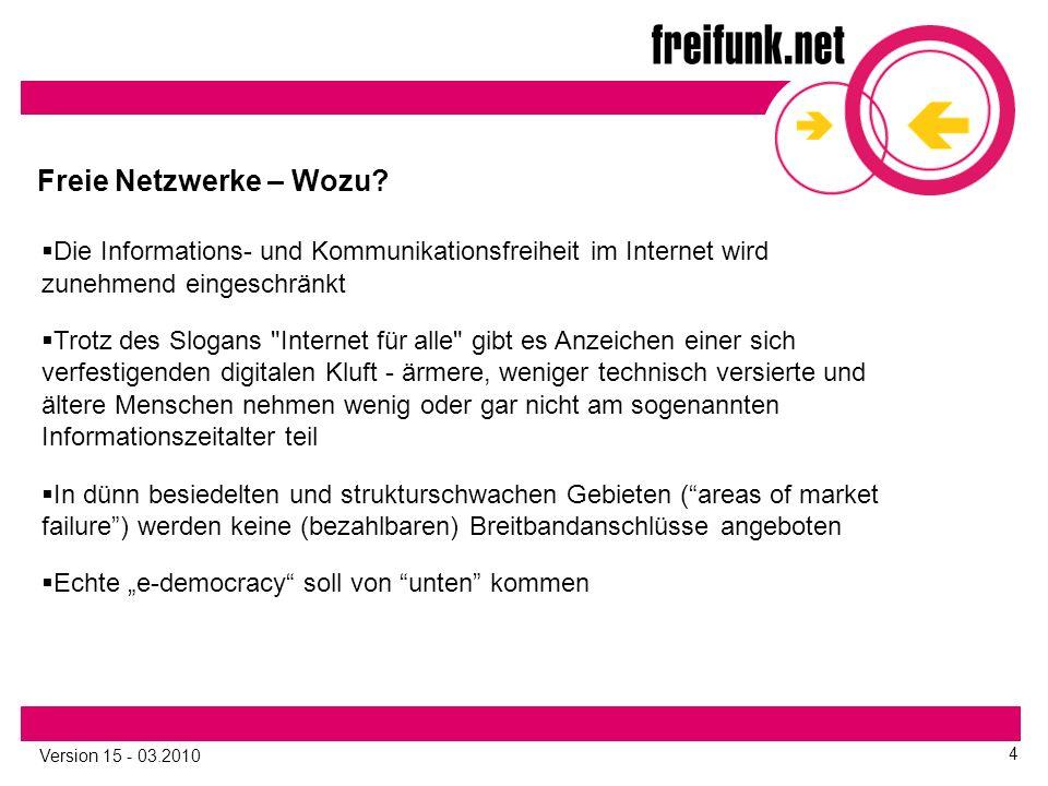 Version 15 - 03.2010 4 Freie Netzwerke – Wozu.