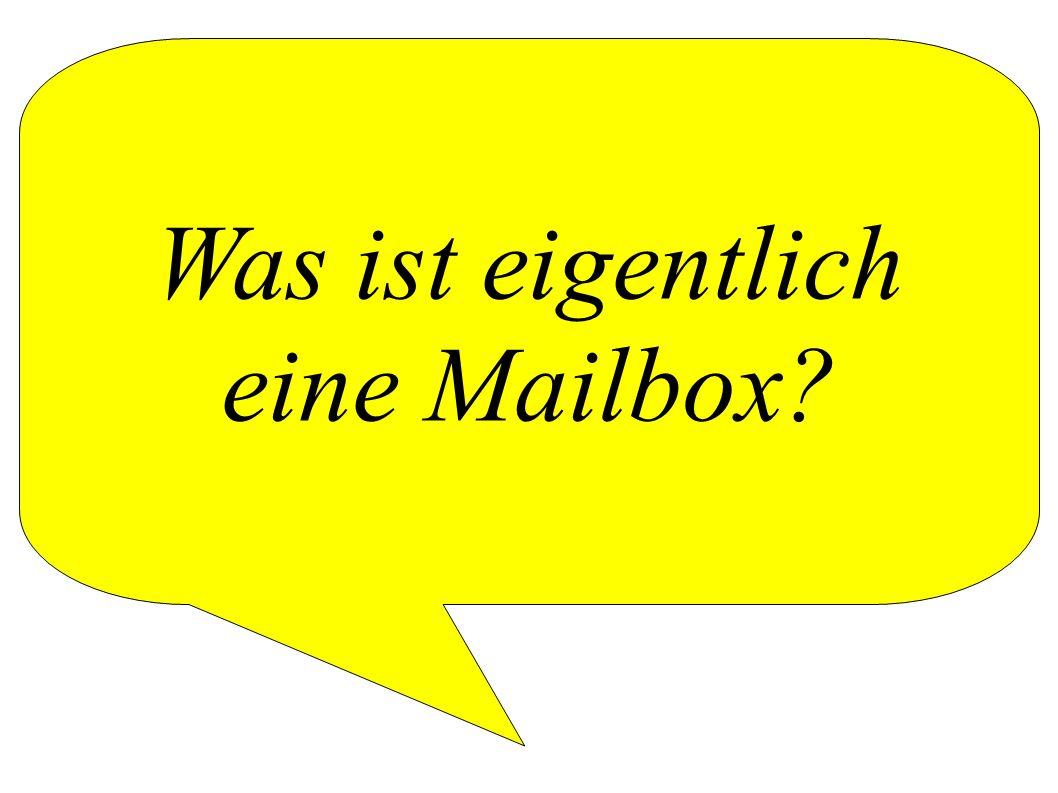Was ist eigentlich eine Mailbox?