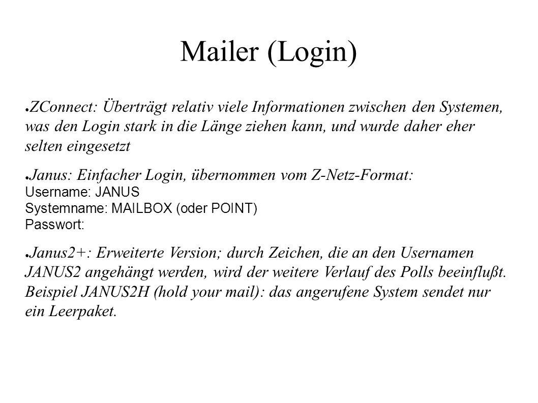 Mailer (Login) ● ZConnect: Überträgt relativ viele Informationen zwischen den Systemen, was den Login stark in die Länge ziehen kann, und wurde daher