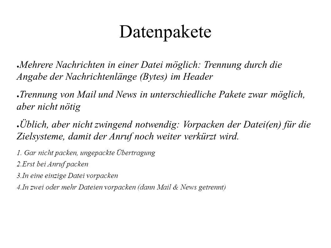 Datenpakete ● Mehrere Nachrichten in einer Datei möglich: Trennung durch die Angabe der Nachrichtenlänge (Bytes) im Header ● Trennung von Mail und New