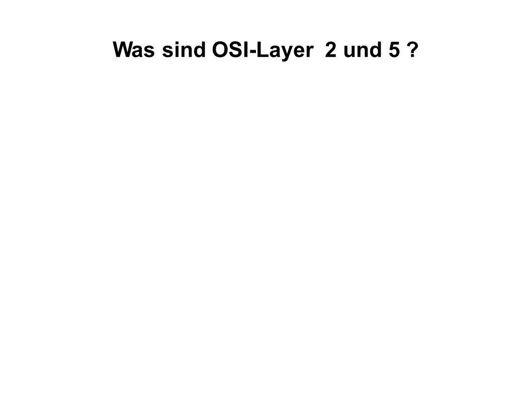 Was sind OSI-Layer 2 und 5