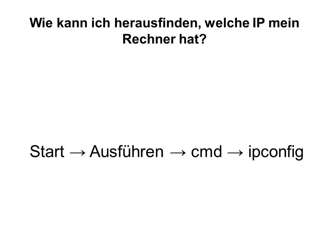 Start → Ausführen → cmd → ipconfig