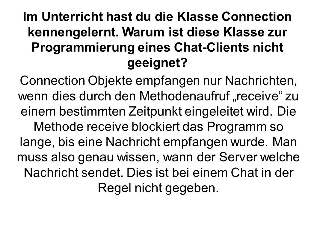 Im Unterricht hast du die Klasse Connection kennengelernt.