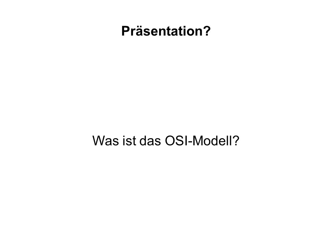 Präsentation Was ist das OSI-Modell