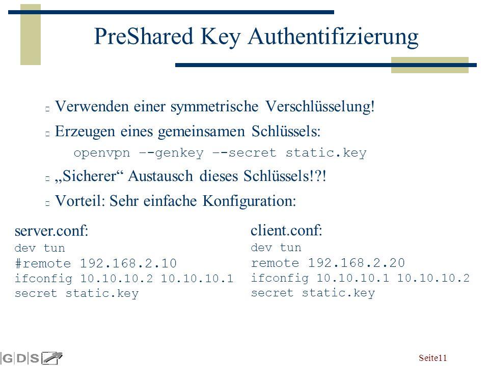 Seite 11 PreShared Key Authentifizierung Verwenden einer symmetrische Verschlüsselung.