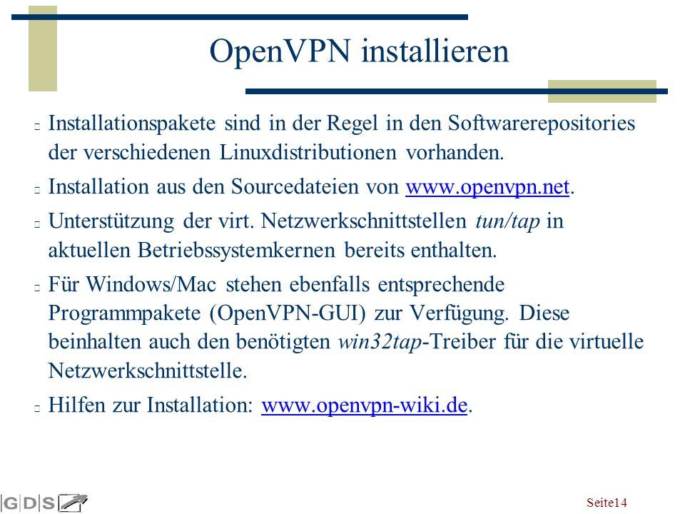 Seite 14 OpenVPN installieren Installationspakete sind in der Regel in den Softwarerepositories der verschiedenen Linuxdistributionen vorhanden.