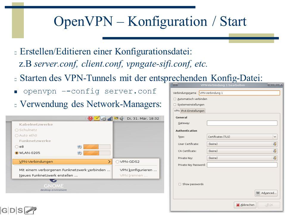 Seite 15 OpenVPN – Konfiguration / Start Erstellen/Editieren einer Konfigurationsdatei: z.B server.conf, client.conf, vpngate-sifi.conf, etc.