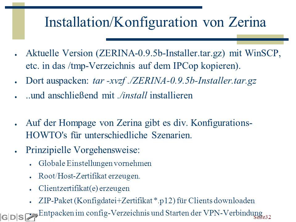 Seite 32 Installation/Konfiguration von Zerina ● Aktuelle Version (ZERINA-0.9.5b-Installer.tar.gz) mit WinSCP, etc.