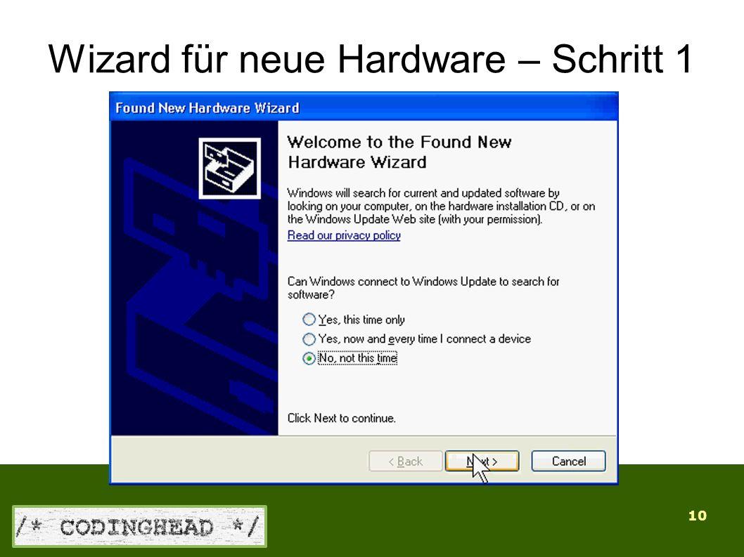 10 Wizard für neue Hardware – Schritt 1