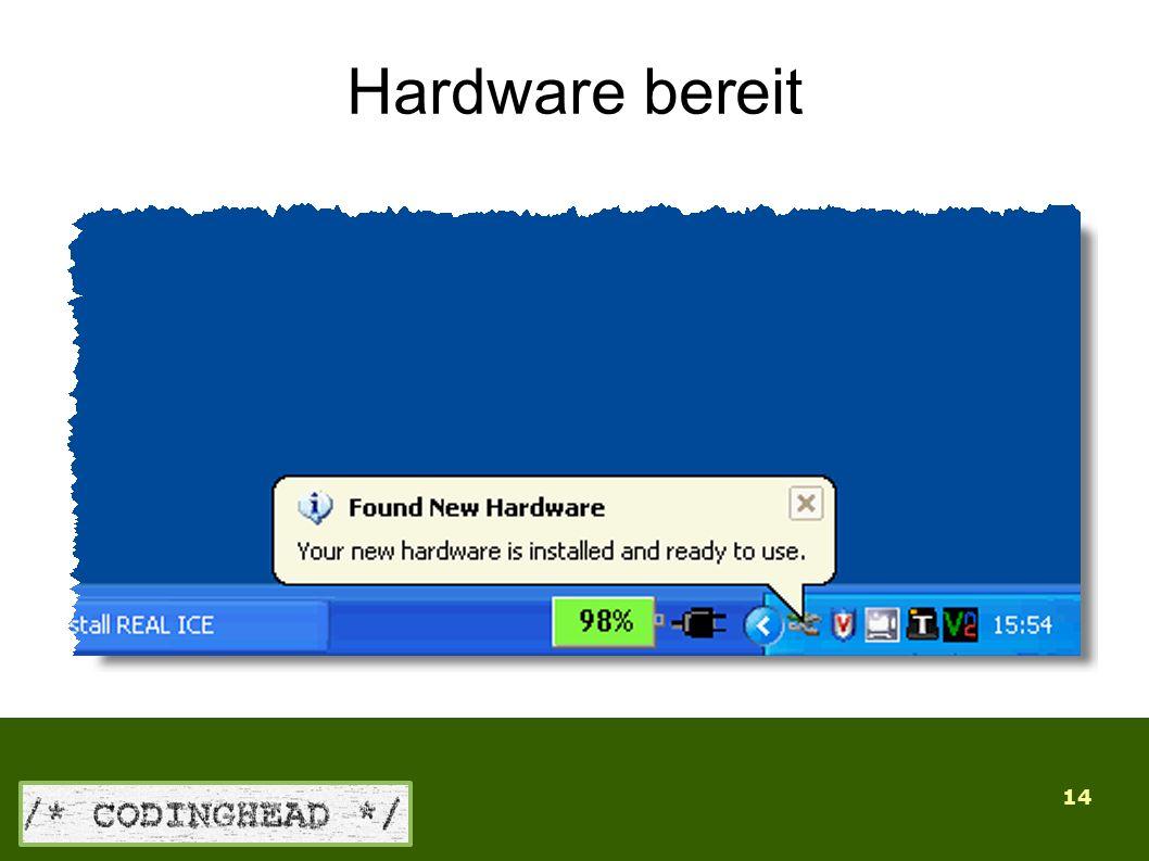14 Hardware bereit