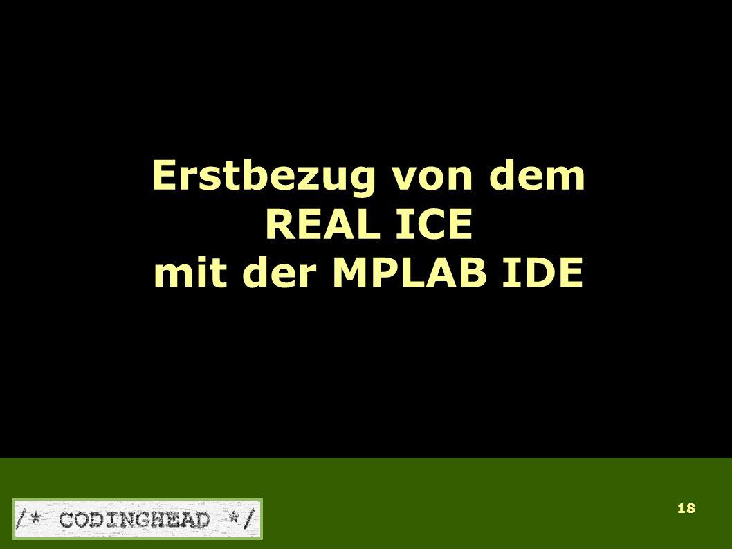 18 Erstbezug von dem REAL ICE mit der MPLAB IDE